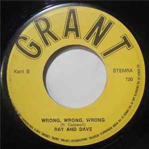Ray And Dave - Wrong Wrong Wrong / Six Lonely Days Scarica Album