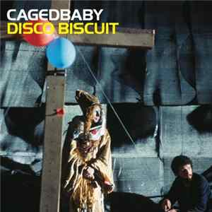 Cagedbaby - Disco Biscuit Scarica Album
