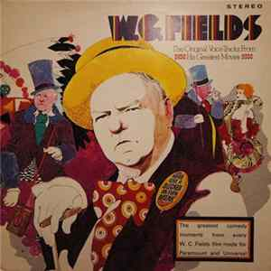 W.C. Fields - The Original Voice Tracks From His Greatest Movies Scarica Album
